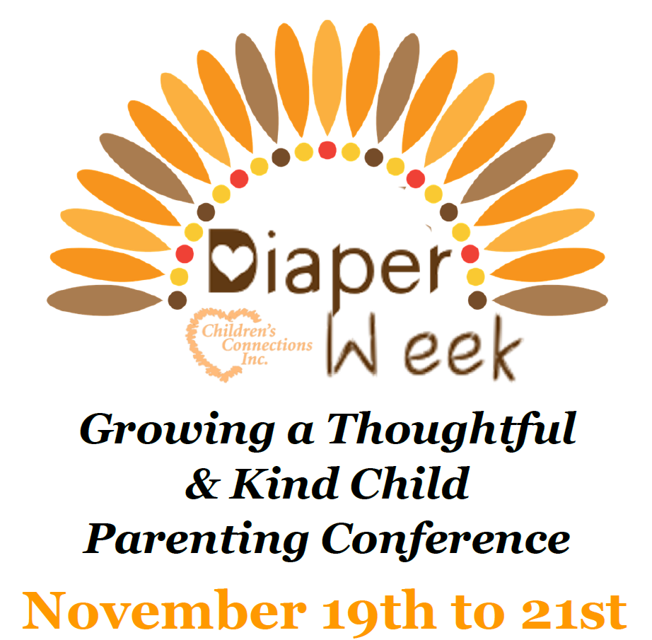 Diaper Week Growing Thoughtful and Kind Child Parenting Conference